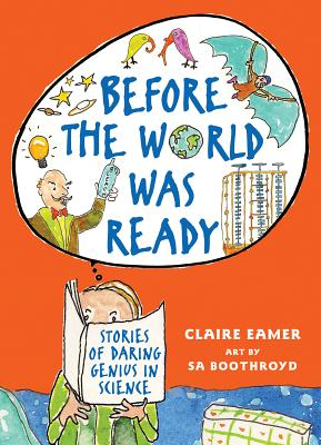 Before the World Was Ready By Eamer, Claire (COR)/ Boothroyd, Sa (ILT)